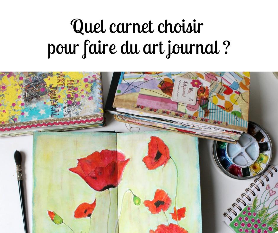 Quel Carnet Choisir Pour Faire De L 39 Art Journaling
