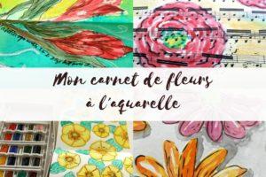 Mon Carnet de Fleurs à l'aquarelle – inscriptions ouvertes