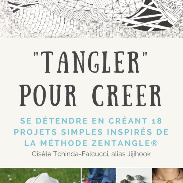 TANGLER POUR CRÉER