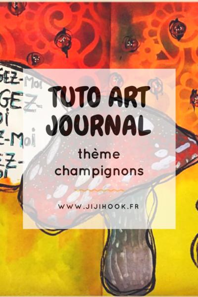 Un tuto pour faire une page d'artjournal sur le thème champignon
