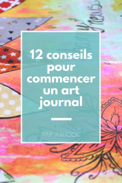 12 conseils pour commencer un art journal