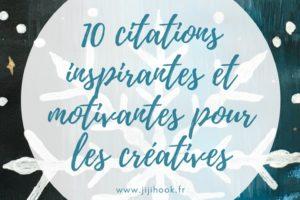 10 citations inspirantes et motivantes pour les créatives