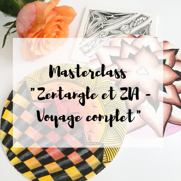 """Masterclass """"Zentangle et ZIA - Voyage complet"""
